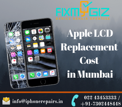 Apple lcd replacement cost in Mumbai